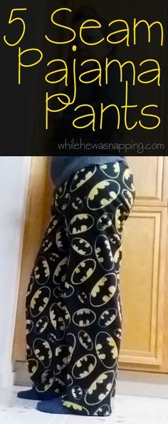 5 Seam Pajama Pants - Great sewing project for beginners and a quick project for more advanced sewists