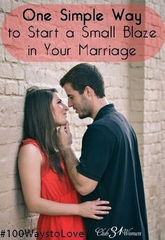 How do you keep your marriage warm and inviting? Here is one simple way a wife can start a small blaze in her marriage - starting right now! ~ Club31Women #marriage