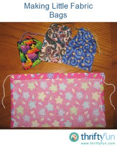 Are you a sewer or quilter? Do you have lots of small pieces of material left over? Don't throw them out, but recycle them. You can make fabric bags in various sizes to use for gift bags, jewelery, cosmetics and even to put your keys inside your handbag so you can spot them quickly when needed. I have made many of these little bags over the years.