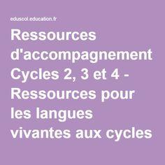 Ressources d'accompagnement Cycles 2, 3 et 4 - Ressources pour les langues vivantes aux cycles 2, 3 et 4 - Éduscol