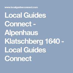 Local Guides Connect - Alpenhaus Klatschberg 1640 - Local Guides Connect Local Guides, Connection, Alps