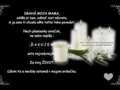 POZDRAV DO NEBA - pre mamu ♥ - YouTube Pillar Candles, Michael Kors, Motivation, Inspiration, Biblical Inspiration, Inspirational, Candles, Inhalation