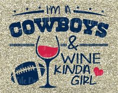 I& A Cowboys and Wine Kinda Girl Dallas Texas Football Logo Shirt Decal Cutting File in Svg Eps Dxf Jpeg for Cricut and Silhouette Dallas Cowboys Quotes, Dallas Cowboys Jersey, Cowboys 4, Nfl Dallas, Dallas Texas, Dallas Sports, University Of Michigan Logo, How Bout Them Cowboys, Thing 1