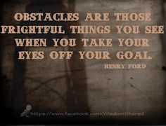 Obstacles, #Henry Ford, #Quote #words https://www.facebook.com/WisdomShared