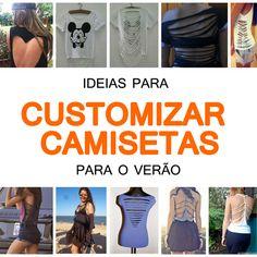 Ideias para customizar camisetas para o verão -  customizar camisetas | faça você mesmo | DIY | moda feminina | customização de roupas