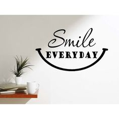 Winston Porter Smile Everyday Happy Quotes Motivating Wall Decal Size: H x W Dental Office Decor, Dental Office Design, Vinyl Quotes, Wall Quotes, Quotes Quotes, Smile Quotes, Happy Quotes, Happiness Quotes, Beautiful Wall
