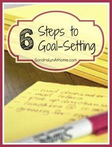 6 Steps to Goal-Setting- Sondra Lyn at Home