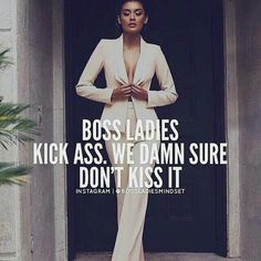 Girl boss quote. Women ambition quotes. Boss ladies.