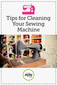 Tips for Cleaning Your Sewing Machine | National Sewing Circle