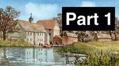Learn to Paint with Watercolour - Part 1 - Hambleden Mill