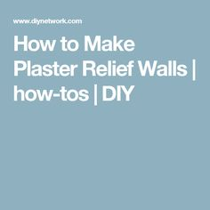 How to Make Plaster Relief Walls | how-tos | DIY