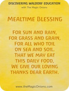 **Replace Earth*** Beautiful Waldorf Mealtime Blessing Verse for Food - For the sun and rain for the grass and grain. Waldorf Preschool, Waldorf Curriculum, Waldorf Kindergarten, Waldorf Education, Kindergarten Curriculum, Preschool Prep, Waldorf Crafts, Preschool Projects, Waldorf Toys