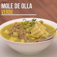 Green mole of pot with beef Authentic Mexican Recipes, Mexican Food Recipes, Beef Recipes, Soup Recipes, Chicken Recipes, Cooking Recipes, Healthy Recipes, Cooking Games, Veggie Side Dishes