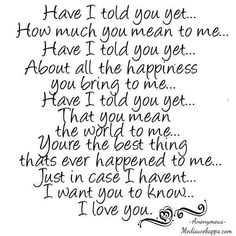 I love you so much babe!!!! Your my everything!! :)