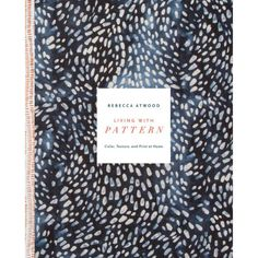In Rebecca Atwood's first book, Living with Pattern, she demystifies how to use…