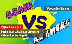 Perbedaan Again dan Anymore dalam Bahasa Inggris  http://www.belajardasarbahasainggris.com/2018/02/12/perbedaan-again-dan-anymore-dalam-bahasa-inggris/