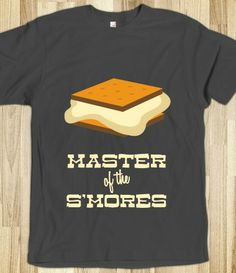 MASTER OF THE S'MORES tshirt - cute gift idea for people who brag about how great their s'mores are!