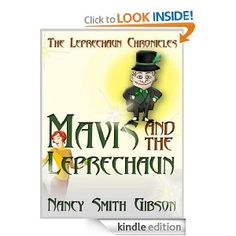 THE LEPRECHAUN CHRONICLES: #1 Mavis and the Leprechaun  FREE!!!!!  Check this out it is a great short story!