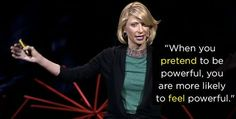 """""""Your Body Language Shapes Who You Are"""" — Amy Cuddy"""