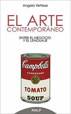 El arte contemporáneo : entre el negocio y el lenguaje / Angela Vettese