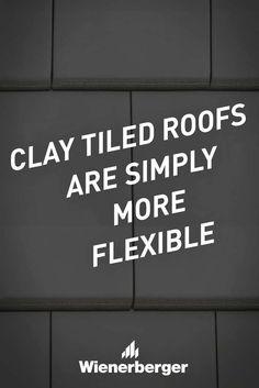 Clay tiled roofs are simply more flexible Clay Tiles, Flexibility, Facade, Brick, Life, Clay Roof Tiles, Back Walkover, Bricks, Facades