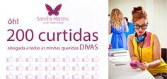 """O Studio Sandra Martins chegou a 200 DIVAS """"curtindo"""" a página no Facebook!!Só tenho que agradecer a todas as DIVAS! Porque   Foi um ano maravilhoso e sem precedentes para mim Sandra Martins!!  Só tenho que agradecer a cada uma de vocês!!!"""