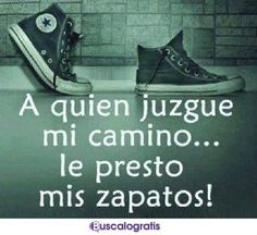 """To whoever judges my path. i'll lend my shoes. Bible Quotes, Words Quotes, Wise Words, Quotable Quotes, Quotes En Espanol, Converse, More Than Words, Spanish Quotes, Life Motivation"