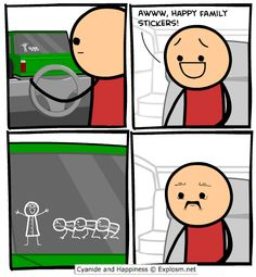 Cyanide and Happiness, a daily webcomic Man this would be funny to see!