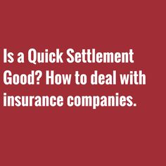 """Is a Quick Settlement Good? How to deal with insurance companies. #Phoenix   #Arizona    Dealing with insurance companies in Arizona  You are injured in an accident. The other side's insurance company wants a quick settlement. They offer you money to """"get it done"""". You are sore, but don't think your injuries are serious. What should you do?  Keep Reading…"""