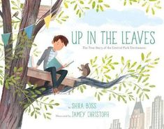 The Hardcover of the Up in the Leaves: The True Story of the Central Park Treehouses by Shira Boss, Jamey Christoph Sterling Publishing, Leaf Book, Take Shelter, City Boy, Children's Picture Books, Children's Book Illustration, Fiction Books, Central Park, Book Design