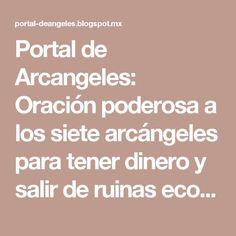 Portal de Arcangeles: Oración poderosa a los siete arcángeles para tener dinero y salir de ruinas económicas