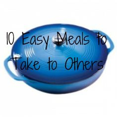 10 Easy Meals to Take to Others | The Kennedy Adventures