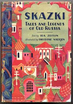 Skazki: Tales and Legends of Old Russia, Zeitlin, Ida