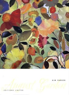 August Garden by Kim Parker