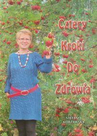 ''Cztery kroki do zdrowia'' Autor:  Korżawska Stefania