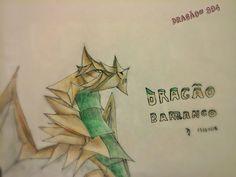 dragão barranco , minha criação. minha página no facebook: https://www.facebook.com/Umdragaopordia
