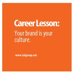 Career Lesson: Your Brand is Your Culture. #business #leadership #branding #marketing