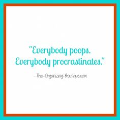 What Is Procrastination Life Organization, Organizing, Procrastination Quotes, Out Loud, Make Me Smile, Work On Yourself, Boutique, Sayings, Productivity