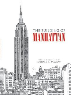 The Building of Manhattan (Dover Architecture) by Donald A. Mackay. $9.87. Author: Donald A. Mackay. Publisher: Dover Publications (April 21, 2010). Publication: April 21, 2010. Series - Dover Architecture
