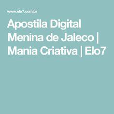 Apostila Digital Menina de Jaleco   Mania Criativa   Elo7