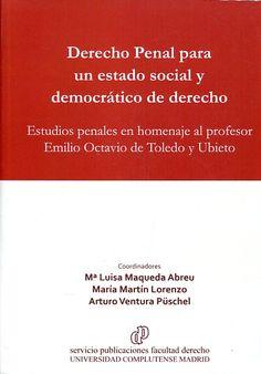 Derecho penal para un estado social y democrático de derecho : estudios penales en homenaje al profesor Octavio de Toledo y Ubieto