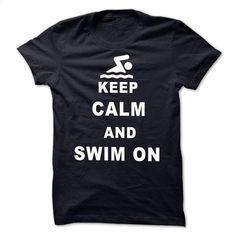 Keep calm and swim on T Shirts, Hoodies, Sweatshirts - #t shirts for sale #earl sweatshirt hoodie. GET YOURS => https://www.sunfrog.com//Keep-calm-and-swim-on.html?60505