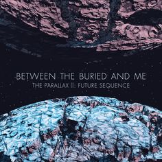 Between The Buried And Me: Future Sequence – Live At The