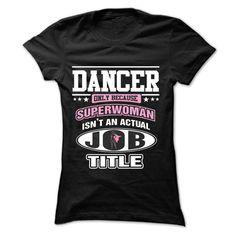 DANCER Superwoman T Shirt, Hoodie, Sweatshirt. Check price ==► http://www.sunshirts.xyz/?p=149217