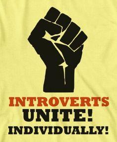 Introverts unite! Individually.