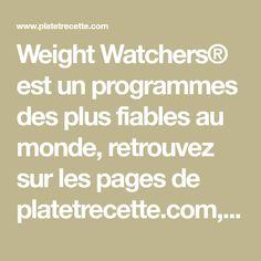 Weight Watchers® est un programmes des plus fiables au monde, retrouvez sur les pages de platetrecette.com, des recettes spéciales pour Weight Watchers®. Menu Ww, Weight Watchers Smart Points, 100 Calories, Food And Drink, Health, Ww2, Detox, Silhouette, Couture