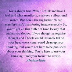 You're here to use your thinking - & your focus - to create.