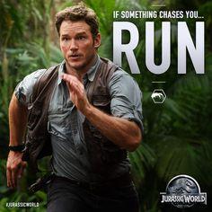 Jurassic World ... Owen Grady ... if something chases you - RUN