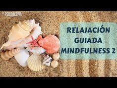 Vídeo relajación guiada MINDFULNESS 2 - YouTube Mantra, Reiki, Psychology, Zen, Prayers, Mudras, Tai Chi, Youtube, Kids Psychology