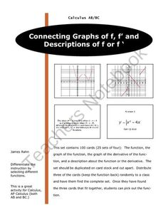 Connecting Graphs of f and f� with Descriptions from jamesrahn on TeachersNotebook.com - (27 pages) - This set contains 100 cards (25 pages of four cards each): The function, the graph of the function, the graph of the derivative of the function, and a description about the function or the derivative. The set should be duplicated on card stock and cut apa